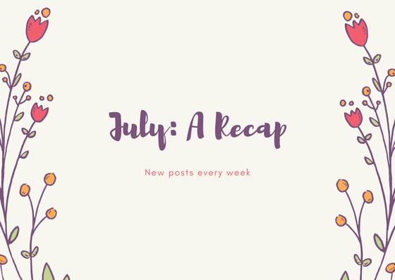 July_ A Recap
